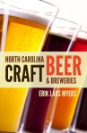 North Carolina Craft Beer & Breweries by Erik Lars Myers